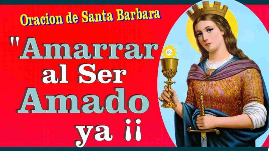 Oracion a Santa Barbara para Amarrar al ser Amado