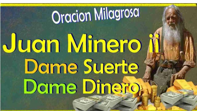 oracion-a-juan-minero-para-el-dinero